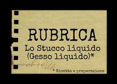 Rubrica: Lo Stucco Liquido:ricetta e preparazione (Fai da Te) - Arte per...