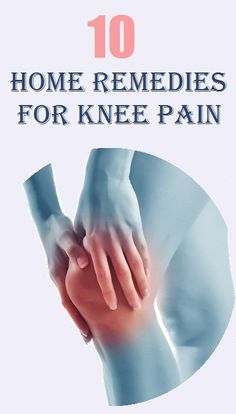 Top  Home Remedies For Knee Pain Home Health Remedies Top  Home