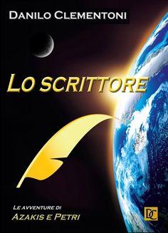 Danilo Clementoni, Lo Scrittore Edizione 2013 Formato 15x21 284 pagine - brossura  ISBN 978-88-96480-93-9