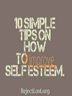 Improving self esteem is essential for success. Get 10 simple and effective techniques and advice on how to improve self esteem.