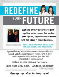 Curious about RF but skeptical like I was? Dial in and listen to Britney Spears mom share her story of why she chose Rodan + Fields! If you missed the live call last night with two of my high profile RF colleagues and want to learn more about our awesome products and our company, listen to this replay! Message me after to learn how you can get your hands on these products or join my team as a consultant!