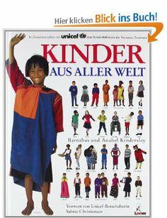Kinder aus aller Welt: Amazon.de: Barnabas Kindersley, Anabel Kindersley: Bücher