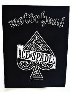 Official Motorhead Ace Of Spades Back Patch  http://www.ebay.co.uk/itm/Motorhead-Ace-Spades-Back-Patch-heavy-metal-rock-leather-denim-jacket-lemmy-/281215402973?pt=UK_Women_s_Vintage_Clothing&hash=item4179be83dd