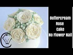 Buttercream Flower Rose Cake No Flower Nail! by Cupcake Savvy's Kitchen - YouTube