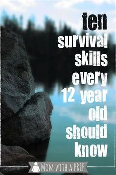 Does your twelve year old know these basic life skills? It's about time that he or she did (and frankly - all of us!) // Mom with a PREP http://momwithaprep.com/10-survival-skills-every-12-year-old-should-know/ https://www.facebook.com/PreppingMeansPrepared/