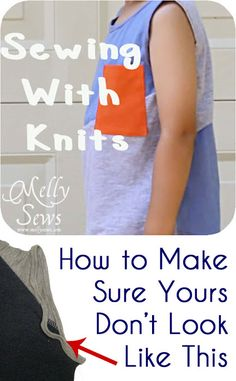 Sewing with Knits - How to Sew with Knits - Great Tips and Tricks from Melly Sews.....You'll find which zig-zag works best, how to keep your machine from eating your knits, and lots of other great stuff.