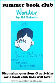 """Throw a summer book club for your kids and their friends. Ideas for discussion questions, activities, crafts, and refreshments about the book """"Wonder"""" by RJ Palacio. #overstuffedlife"""