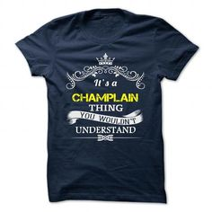 awesome It's an CHAMPLAIN thing, you wouldn't understand CHEAP T-SHIRTS Check more at http://onlineshopforshirts.com/its-an-champlain-thing-you-wouldnt-understand-cheap-t-shirts.html