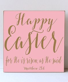 Look at this Candy & Gold 'Happy Easter for He is Risen' Plaque on #zulily today!