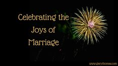 What do you love most about marriage? Gary Thomas, Marriage, Joy, Celebrities, Respect, Posts, Valentines Day Weddings, Celebs, Messages
