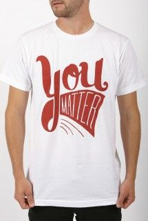 You Matter  - $8 goes to the National Suicide Prevention Lifeline though your purchase of this shirt from The Hamper.  This week only!