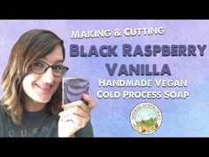 Making & Cutting Handmade Black Raspberry Vanilla Vegan Cold Process Soap | SunriseSoapworks.com |YouTube
