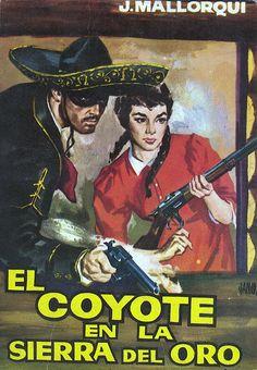 El Coyote en la sierra del oro. Ed. Cid, 1961. (Col. El Coyote ; 9)