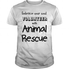 Embrace your soul VOLUNTEER with Animal Rescue LIMITED TIME ONLY. ORDER NOW if you like, Item Not Sold Anywhere Else. Amazing for you or gift for your family members and your friends. Thank you! #animal