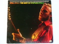 """The Best of Stephen Stills - Acoustic Guitar - """"Love the One You're With"""" - """"Marianne"""" - Atlantic Records 1976 - Vintage Vinyl Record Album"""