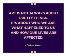 Elizabeth Broun believed that art allows us to express who we truly are. How do you define what art means?  #creativity #expression