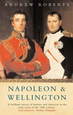 On the morning of the battle of Waterloo, the Emperor Napoleon declared that the Duke of Wellington was a bad general, the British were bad soldiers and that France could not fail to win an easy victory. Forever afterwards historians have accused him of gross overconfidence, and massively underestimating the calibre of the British commander opposed to him...