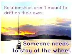 relationships aren't meant to steer themselves ~  The Love Whisperer, loa relationship coach, http://www.lisamhayes.com/is-your-relationship-adrift.php