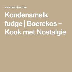 Kondensmelk fudge   Boerekos – Kook met Nostalgie Bacon Wrapped Potatoes, South African Recipes, Quick Meals, Fudge, Meet, Baking, Food, Cookies, Nostalgia