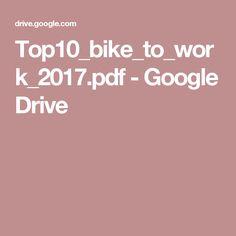 Top10_bike_to_work_2017.pdf - Google Drive