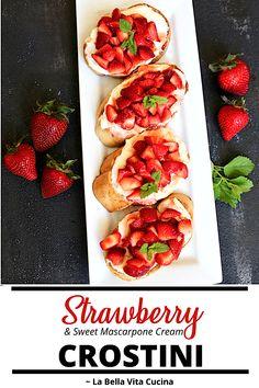 Strawberry Crostini with Sweet Mascarpone Cream Best Italian Recipes, Unique Recipes, Great Recipes, Ethnic Recipes, Favorite Recipes, Homemade Desserts, Dessert Recipes, Roasted Strawberries, Brunch Buffet