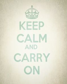Keep Calm and Carry On made by me in Photoshop.  Inside my turquoise OB frame.