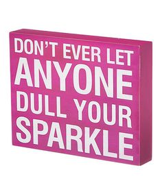 'Don't Let Anyone Dull Your Sparkle' Sign #zulily #zulilyfinds