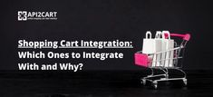 Find out why shopping cart integration might be beneficial for your B2B service, which platforms to integrate with and how to perform it in a fast way. Integrity, Platforms, Ecommerce, Cart, Shopping, Covered Wagon, Data Integrity, E Commerce, Strollers