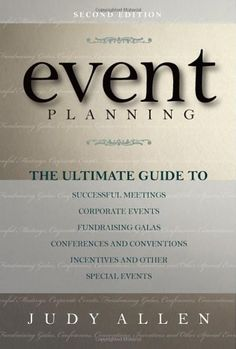 Event Planning: The Ultimate Guide To Successful Meetings, Corporate Events, Fundraising Galas, Conferences, Conventions, Incentives and Other Special Events by Judy Allen, http://www.amazon.com/dp/0470155744/ref=cm_sw_r_pi_dp_PChZsb0PVG46H