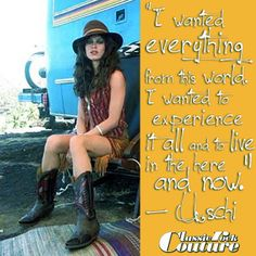 Uschi Obermaier on wanting the most out of life. Yeah, one of the reasons she's one of my favorite style icons. I concur.