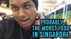VLOG #32 : Probably the WORST Food In Singapore - WATCH VIDEO HERE -> http://singaporeonlinetop.info/food/vlog-32-probably-the-worst-food-in-singapore/    WATCH MORE WEEKLY VLOGS HERE :  Video credit to the YouTube channel owner