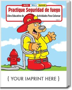 Practice Fire Safety Is An Educational Coloring And Activity Book For Children This Teaches How To Use 911 What Say Expect