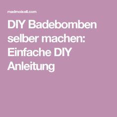 DIY Badebomben selber machen: Einfache DIY Anleitung