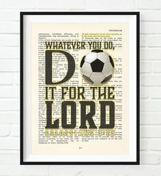 Whatever You Do, Do It For the Lord -Colossians Vintage Bible verse wall ART PRINT, UNFRAMED, Soccer Christian art dictionary page wall & home decor poster, Christmas gift for her