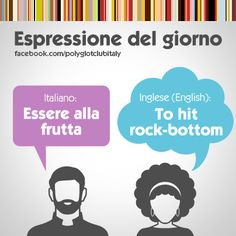 English / Italian idiom: To hit rock-bottom