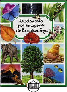 Diccionario Por Imágenes De La Naturaleza (Diccionario Por Imagenes/ Picture Dictionary) de  ✿ Libros infantiles y juveniles - (De 3 a 6 años) ✿