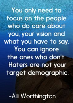 Haters are not your target demographic. Alli Worthington. Quote
