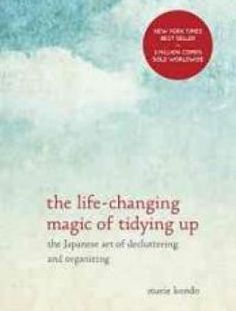 The Life-Changing Magic of Tidying Up: The Japanese Art of Decluttering and Organizing - Free eBook Online