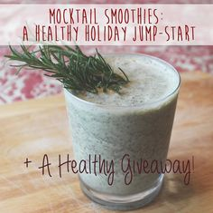 Mocktail Smoothies: A Healthy Holiday Jump-Start || livefitlovechocolate