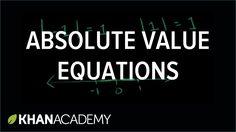 Absolute value equations | Linear equations | Algebra I | Khan Academy