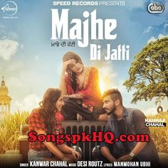 Majhe Di Jatti - Kanwar Chahal Punjabi Songs Download Free   Download Link :: http://songspkhq.com/majhe-di-jatti-songs-download/