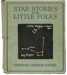 Star Stories for Little Folks by Gertrude Chandler Warner, published by The Pilgrim Press 1918