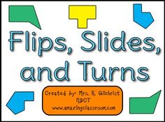 With this flipchart, your students will be able to identify figures that have been flipped, slid, or turned. This flipchart lesson contains twenty nine pages of colorful graphics, activities, games, and voting. Students will learn all about flips, slides, and turns, manipulate shapes, and play games during this flipchart lesson.