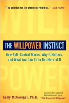 The Willpower Instinct: How Self-Control Works, Why It Matters, and What You Can Do to Get More of It: Kelly McGonigal: 9781583335086: Amazon.com: Books