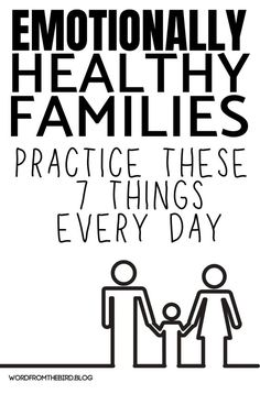 Emotionally Healthy Families do These 7 Things Every Day- Word From The Bird - Parenting tips and hacks for a healthy family life with your kids Parenting Memes, Parenting Advice, Parenting Workshop, Gentle Parenting, Kids And Parenting, Family Practice, First Time Parents, Christian Parenting, Family Life