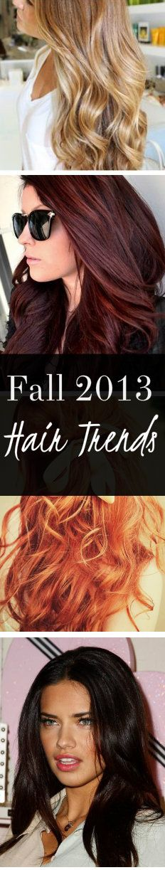 Fall Hair Trends for 2013 have arrived! Pin now, bring to clients later! #fallhair **I'd like to point out that I've been rocking the (usually very badly faded and in desperate need of attention) Cherry Cola Brown for years.  ;)