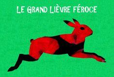 Qui a peur du grand lièvre féroce? http://coquelicotetcompagnie.wordpress.com/2013/11/04/le-grand-lievre-feroce/