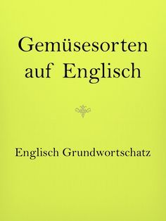 Learn English: vocabulary and vocabulary, vegetables in English. To learn English … - German Language Gossip Girl Workout, English Lessons, Learn English, Small Talk, German Language, Science Education, English Vocabulary, Teaching English, Good To Know