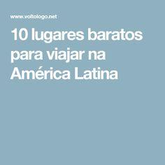 10 lugares baratos para viajar na América Latina