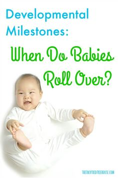 The Inspired Treehouse - At what age do babies roll over? Learn more about this important baby milestone here!